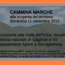 """B&B Italy MARCHE """"la casa tra gli ulivi"""" consiglia:  """"CAMMINA MARCHE""""  domenica 11 Novembre 2012      VALLE DELL'ELCE     MUSEO DI STORIA NATURALE DI GAGLIOLE     APPASSIMENTI APERTI SERRAPETRONA"""